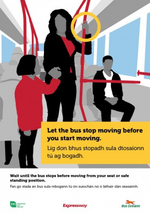 Let the bus stop moving before you start moving. Lig don bhus stopadh sula dtosaíonn tú ag bogadh.