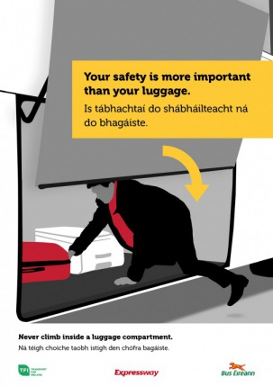Your safety is more important than your luggage. Is tábhachtaí do shábháilteacht ná do bhagáiste.